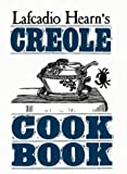 Lafcadio Hearn's Creole Cookbook, Lafcadio Hearn, 0882897888