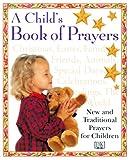 A Child's Book of Prayers, Glenda Trist and Dorling Kindersley Publishing Staff, 078943976X