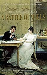 A Battle of Wills: Elizabeth, Darcy, and Me: A Pride And Prejudice Variation (Elizabeth, Darcy, & Me)