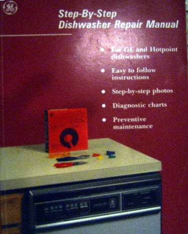 Price comparison product image Step By Step Dishwasher Repair Manual (For GE & Hotpoint Dishwashers)