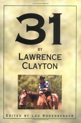 Download 31 by Lawrence Clayton: A Clear Fork Chronicle ebook