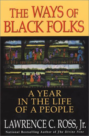 Download The Ways Of Black Folks: A Year in the Life of a People pdf epub