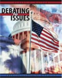 Debating the Issues : American Government and Politics, Watson, Robert P., 075751572X
