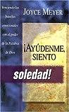 Ayudenme Siento-Soledad, Joyce Meyer, 0884198103