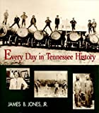 Every Day in Tennessee History, James B. Jones, 0895871440