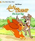 Lady and the Tramp: The Lost Tag (First little golden books)