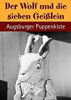 Der Wolf und die sieben Geißlein - mit der Augsburger Puppenkiste