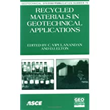 Recycled Materials in Geotechnical Applications: Proceedings of Sessions of Geo-Congress 98 October 18-21, 1998 Boston, Massachusetts