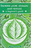 Herbs for Magic and Ritual, Teresa Moorey, 0340674156