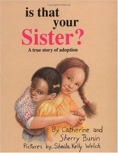Is That Your Sister?An adopted six-year-old girl tells about adoption and how she and her adopted Sister feel about it