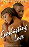 Everlasting Love, Kayla Perrin, 0786005335