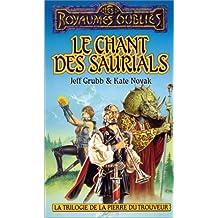 Le Chant des Saurials (Les Royaumes Oublies, Tome 13: La Trilogie de la Pierre du Trouveur, Tome 3)