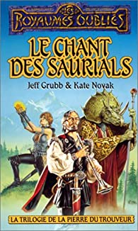 La Trilogie de la pierre du trouveur, tome 3 : Le Chant des saurials par Jeff Grubb