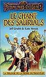 La Trilogie de la pierre du trouveur, tome 3 : Le Chant des saurials par Grubb