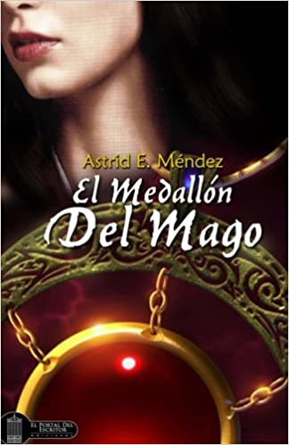 El Medallon del Mago (Spanish Edition): Astrid E Mendez: 9781484176948: Amazon.com: Books