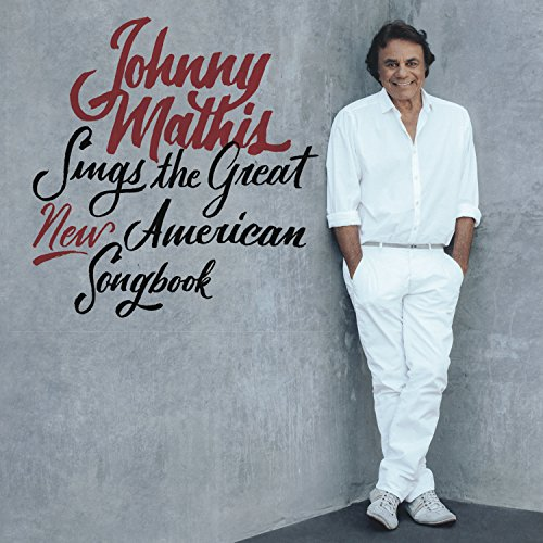 - Johnny Mathis Sings The Great New American Songbook