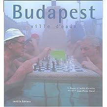 BUDAPEST, VILLE D'EAUX