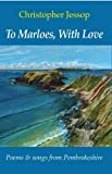 To Marloes, with Love: Poems and Songs from the Pembrokeshire Coast - Music Scored for Piano