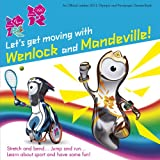 Let's Get Moving with Wenlock and Mandeville!, Stephanie Clarkson, 1847326455