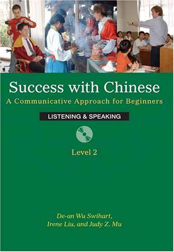 Success With Chinese: A Communicative Approach For Beginners (Level 2, Listening & Speaking) (English and Chinese Ed