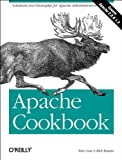 Apache Cookbook, Coar, Ken and Bowen, Rich, 0596001916