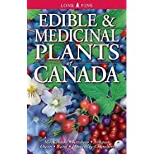 Edible and Medicinal Plants of Canada by Andy MacKinnon, Linda J. Kershaw, Patrick Owen, Fiona Hammer 4th (fourth) edition [Paperback(2009)]