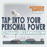 Motivation Manifesto Series: Tap Into Your Personal Power Positive Affirmations audio CD