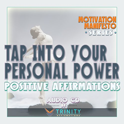 Motivation Manifesto Series: Tap Into Your Personal Power Positive Affirmations audio CD by TrinityAffirmations