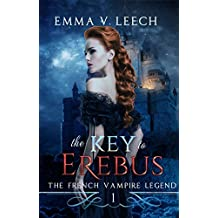 The Key to Erebus (Les Corbeaux: The French Vampire Legend Book 1)