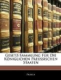 Gesetz-Sammlung Für Die Königlichen Preussischen Staaten, Prussia, 1144554632