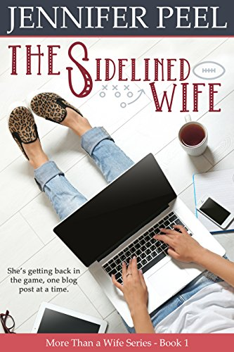 The Sidelined Wife (More Than a Wife Series Book 1) by [Peel, Jennifer]