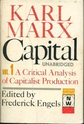 Capital - A Critique of Political Economy: Volume 1-The Process of Capitalist Production