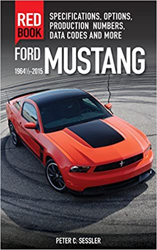 Options Ford Mustang Red Book 1964 1//2-2015: Specifications Production Numbers and More Data Codes