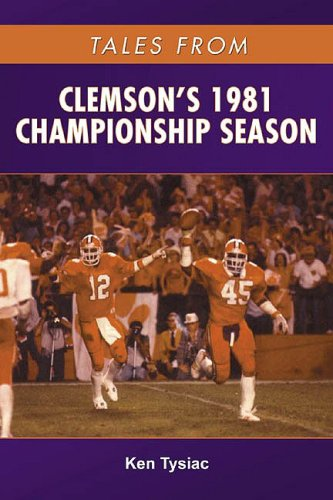 Tales from Clemson's 1981 Championship Season Clemson Tigers Football History