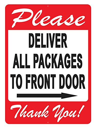 Deliver All Packages to Front Door Sign - A Pleasant Reminder to Delivery People to Follow, an Vivid Design Plus UV Protection to Last Longer, Rust-Free Plastic at 10