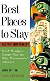 Best Places to Stay in the Pacific Northwest, Marilyn McFarlane and M. J. Cody, 0618005358