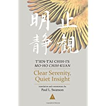Clear Serenity, Quiet Insight  T'ien-t'ai Chih-i's Mo-ho chih-kuan, 3-volume set