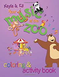 Kayla & Eli Hear Music at the Zoo: Coloring and Activity Book