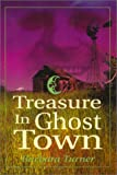Treasure in Ghost Town, Barbara Turner, 1555175406