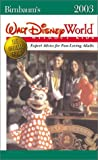 Birnbaum's Walt Disney World Without Kids 2003, Pamela S. Weiers and Jill Safro, 0786853719