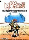 Bob Morane, tome 105 : Une rose pour l'Ombre Jaune par Vernes