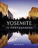 Yosemite in Photographs, David M. Wyman and Random House Value Publishing Staff, 0517227088