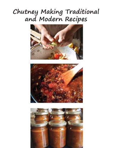 Chutney Making - Traditional and Modern Recipes (English Edition)