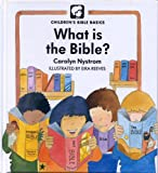 What Is The Bible? (Childrens Bible Basics)