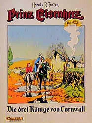 Prinz Eisenherz, Bd.23, Die drei Könige von Cornwall Broschiert – 1994 Hal Foster Carlsen 3551715238 Comics; Abenteuer/Action