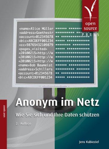 Anonym im Netz. Wie Sie sich und Ihre Daten schützen