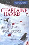 An Ice Cold Grave (Harper Connelly Mysteries, Book 3)