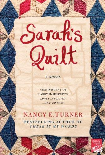 Sarah's Quilt: A Novel of Sarah Agnes Prine and the Arizona Territories, 1906 (Sarah Agnes Prine Series) by Turner, Nancy E.