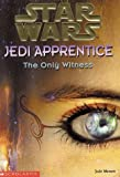 Star Wars: Jedi Apprentice #17: The Only Witness