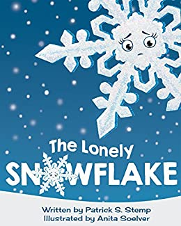 The Lonely Snowflake by [Stemp, Patrick S.]